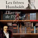 Les frères Humboldt. L'Europe de l'esprit