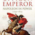 CITIZEN EMPEROR: NAPOLEON IN POWER, 1799-1815