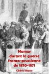 Namur durant la guerre franco-prussienne de 1870-1871