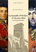 La bataille d'Orthez, 27 février 1814. Le verrou des Gaves