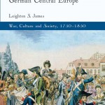 Witnessing the Revolutionary and Napoleonic Wars in German Central Europe. War, Culture and Society, 1750-1850
