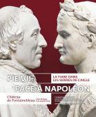 Exhibition at Fontainebleau: 'Pie VII face à Napoléon'