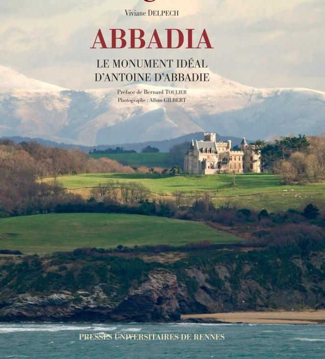 Abbadia, le monument idéal d'Antoine d'Abbadie