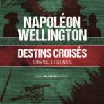 Étienne Claude et Véronique Maton : l'exposition <i>Napoléon, Wellington : destins croisés</i> (mai 2015)