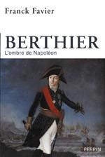 Berthier, l'ombre de Napoléon