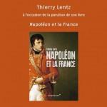 Présentation de l'ouvrage <i>Napoléon et la France</i>, de T. Lentz