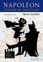 """HERVÉ DUMONT: """"NAPOLEON THE SAGA IN 1,000 FILMS"""" (Napoléon, L'épopée en 1000 films)"""
