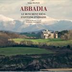 VIVIANE DELPECH: ABBADIA, ANTOINE D'ABBADIE'S ARCHITECTURAL LAST WILL AND TESTAMENT