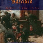 Bazeilles. La gloire, le sang et le feu