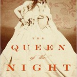 The Queen of the Night (a novel)