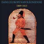 Les Provinces illyriennes dans l'Europe napoléonienne 1809-1813