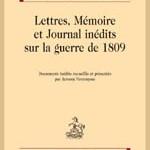 Lettres, mémoire et journal inédits sur la guerre de 1809