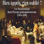 Rien appris, rien oublié ? Les Restaurations dans l'Europe postnapoléoniennes (1814-1830)