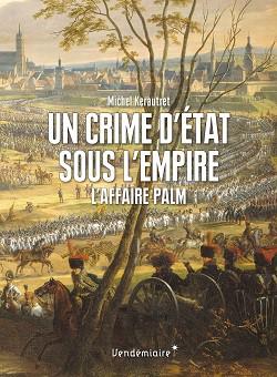 Un malentendu tragique en 1806 : l'affaire Palm