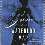 Jane and the Waterloo Map (Being a Jane Austen Mystery)