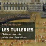 Les Tuileries. Château des rois, palais des révolutions