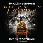 Napoléon Bonaparte :« J'arrive »