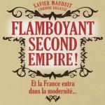 Flamboyant Second Empire. Et la France entra dans la modernité…