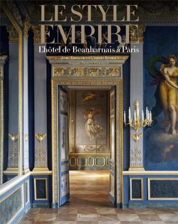 Le style Empire. L'hôtel Beauharnais à Paris © Flammarion - Francis Hammond (phot.)
