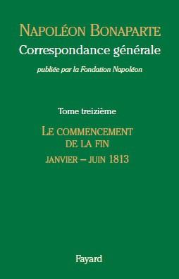 Alone, already so alone (introduction to Volume XIII of the Correspondance générale de Napoléon Bonaparte)