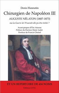 Chirurgien de Napoléon III. Auguste Nélaton (1807-1873) ou La Guerre de 70 aurait-elle pu être évitée ?