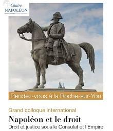 Napoléon et le droit. Droit et justice sous le Consulat et l'Empire