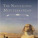 The Napoleonic Mediterranean: Enlightenment, Revolution and Empire