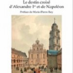 Vilnius l'impériale – Le destin croisé d'Alexandre Ier et de Napoléon