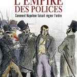 L'Empire des Polices ( 1799 / 1815 )