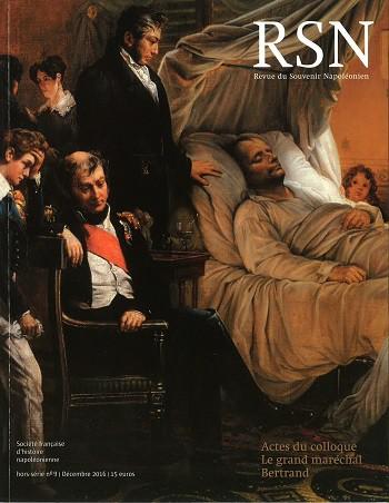 Revue du Souvenir napoléonien hors-série n°9 : actes du colloque sur le grand maréchal Bertrand