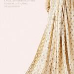 Dans les armoires de l'impératrice Joséphine – La collection de costumes féminins du château de Malmaison