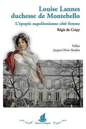 Louise Lannes, duchesse de Montebello. L'épopée napoléonienne côté femme