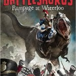 Rampage at Waterloo (Battlesaurus #1)