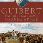 Guibert: Father of Napoleon's Grande Armée