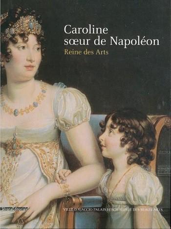 Caroline, soeur de Napoléon, reine des arts