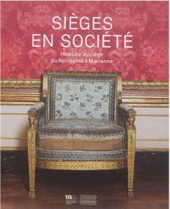 Sièges en société – Histoire du siège du Roi-Soleil à Marianne