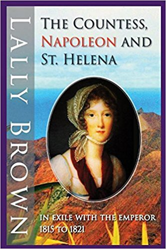 The Countess, Napoleon and St Helena: in exile with the Emperor, 1815 to 1821