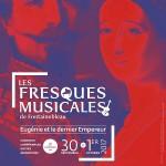 3e édition des Fresques musicales de Fontainebleau : Eugénie et le dernier Empereur