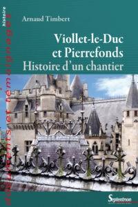 De Vézelay à Pierrefonds : un autre regard sur Viollet-le-Duc