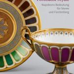 Porcelaine royale. Napoleons Bedeutung für Sèvres und Fürstenberg