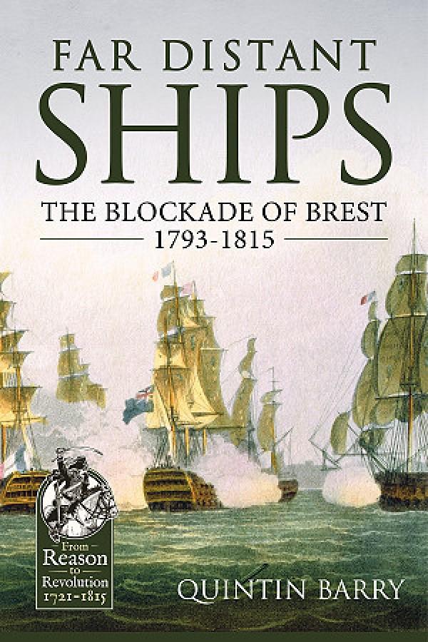 Far Distant Ships: The Blockade of Brest, 1793-1815