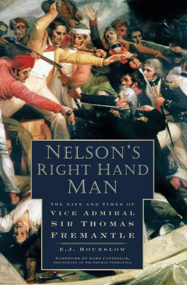 Nelson's right hand Man: The life and times of Vice Admiral Sir Thomas Fremantle