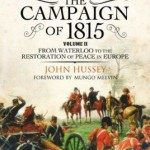 Waterloo: The 1815 Campaign: from Waterloo to the restoration of peace in Europe, Volume II