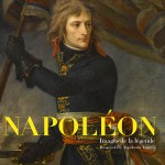 Napoléon: Images of the Napoleonic legend
