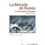 La retraite de Russie. L'incroyable échappée. histoire et fiction
