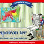Napoléon Ier, la petite histoire d'un grand audacieux – janvier 2018