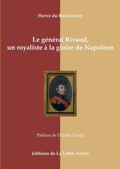 Le général Rivaud, un royaliste à la gloire de Napoléon