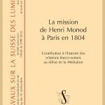 La mission de Henri Monod à Paris en 1804. Contribution à l'histoire des relations franco-suisses au début de la Médiation