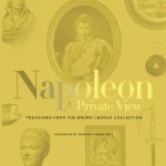 Napoleon: A Private View: Treasures from the Bruno Ledoux Collection
