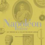 Napoléon intime. Les trésors de la collection Bruno Ledoux